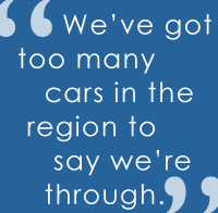 """""""We've got too many cars in the region to say we're through."""""""